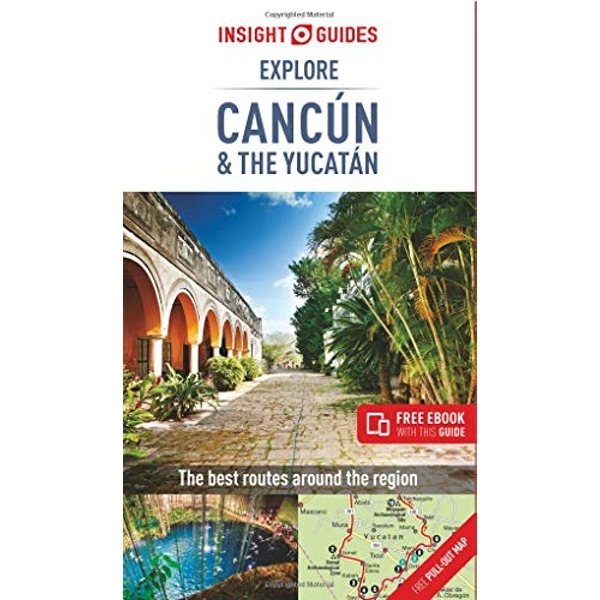 Insight Guides Explore Cancun & the Yucatan (Travel Guide with Free eBook)  Paperback / softback 2018