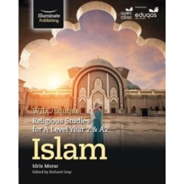WJEC/Eduqas Religious Studies for A Level Year 2/A2: Islam