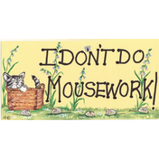 I Don't Do Mousework!