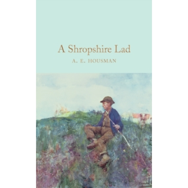 A Shropshire Lad (Macmillan Collector's Library) Hardcover