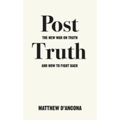Post-Truth: The New War on Truth and How to Fight Back by Matthew D'Ancona (Paperback, 2017)