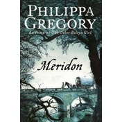 Meridon (The Wideacre Trilogy, Book 3) by Philippa Gregory (Paperback, 2002)