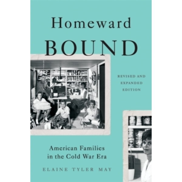 elaine tyler mays homeward bound essay An introduction to the concept of ideology as historians use it how to recognize an ideology as a historical phenomenon tips on reading elaine tyler may's book homeward bound: american families.