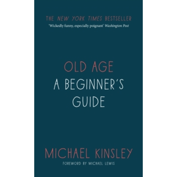 Old Age : A beginner's guide