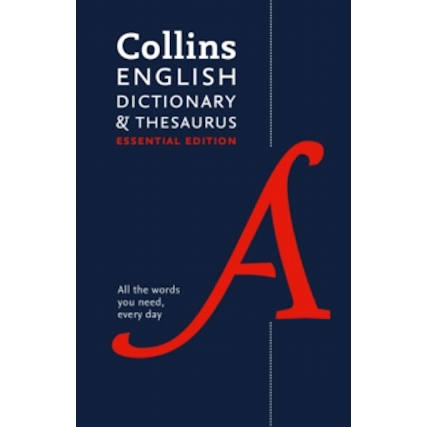 Collins English Dictionary and Thesaurus Essential edition : All-In-One Support for Everyday Use