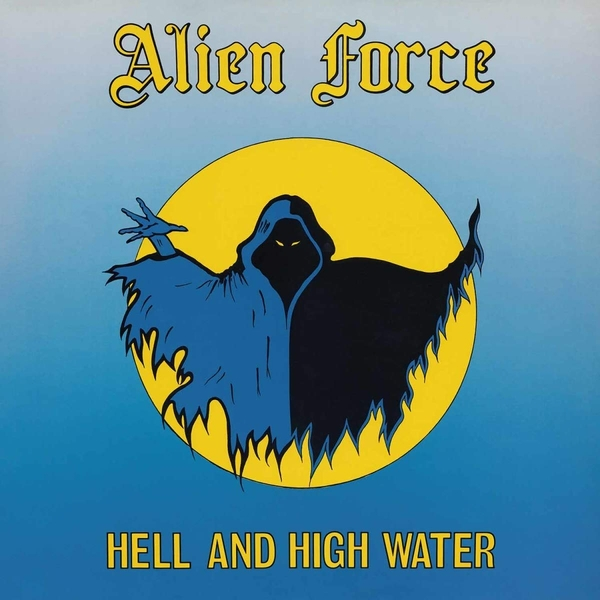 Alien Force - Hell And High Water Vinyl