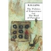 The Politics of Experience and The Bird of Paradise by R. D. Laing (Paperback, 1990)