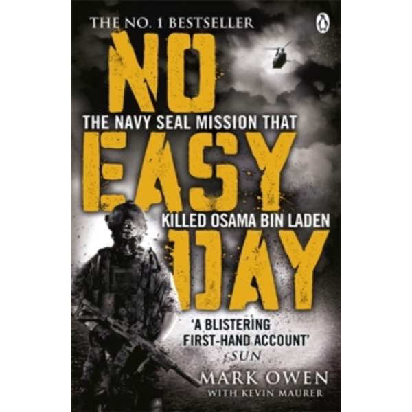 No Easy Day : The Only First-hand Account of the Navy Seal Mission That Killed Osama Bin Laden