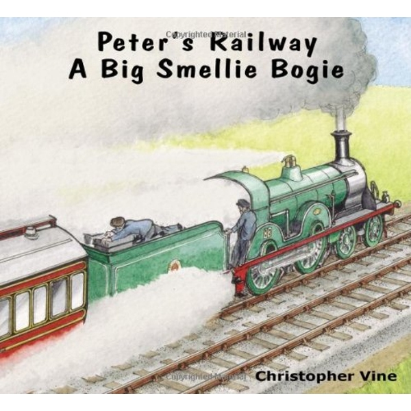 Peter's Railway a Big Smellie Bogie by Christopher G. C. Vine (Paperback, 2011)