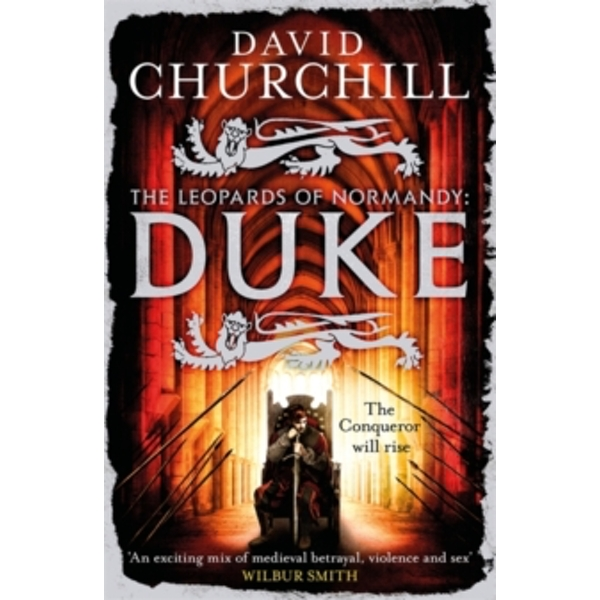 Duke (Leopards of Normandy 2) : An action-packed historical epic of battle, death and dynasty