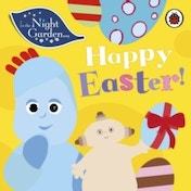 In the Night Garden: Happy Easter! by In the Night Garden (Board book, 2016)