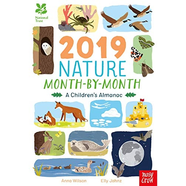 National Trust: 2019 Nature Month-By-Month: A Children's Almanac  Hardback 2018