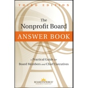 The Nonprofit Board Answer Book: A Practical Guide for Board Members and Chief Executives by BoardSource (Hardback, 2012)