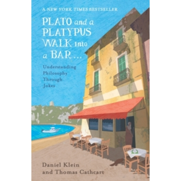 Plato and a Platypus Walk into a Bar : Understanding Philosophy Through Jokes