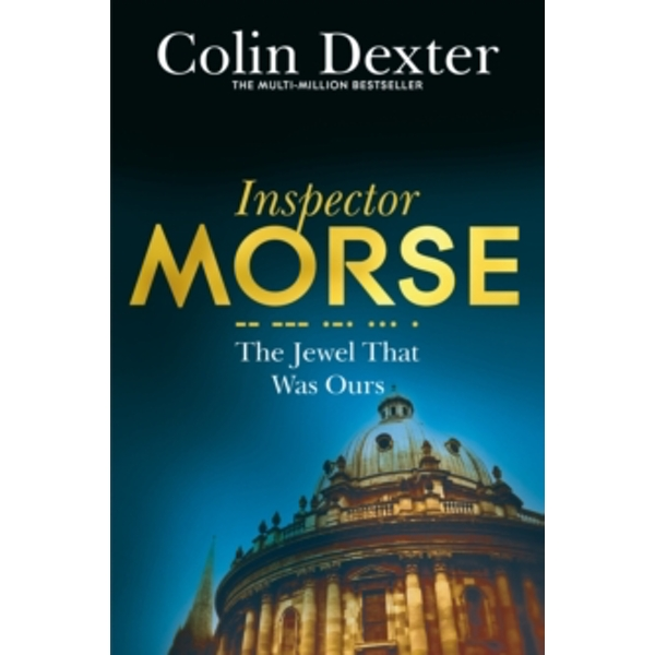 The Jewel That Was Ours by Colin Dexter (Paperback, 2016)