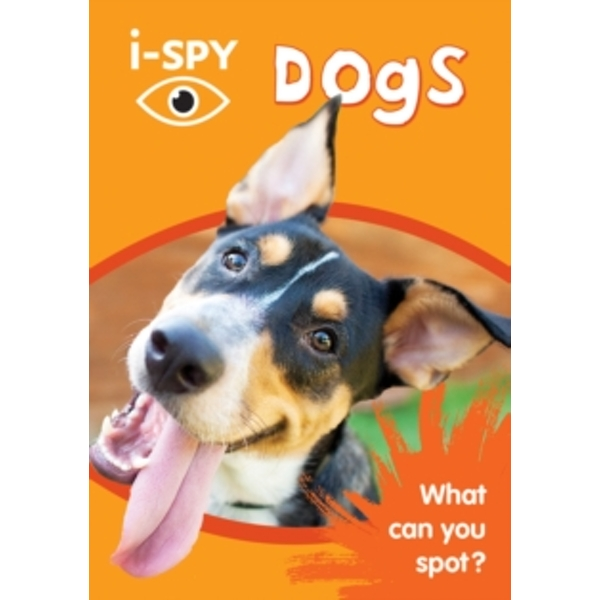 i-SPY Dogs : What Can You Spot?