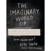 The Imaginary World of by Keri Smith (Paperback, 2014)