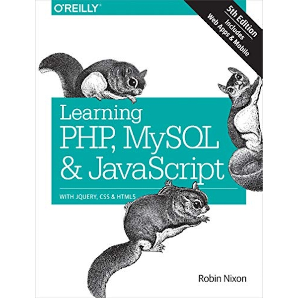 Learning PHP, MySQL & JavaScript 5e  Paperback / softback 2018