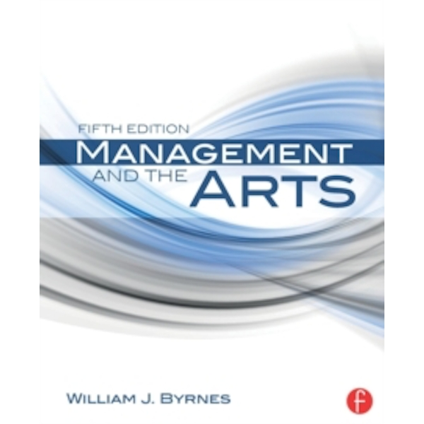 Management and the Arts by William James Byrnes (Paperback, 2014)