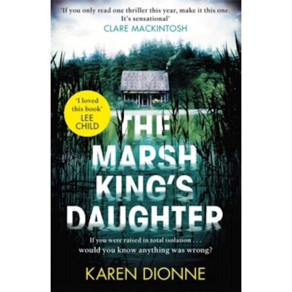 The Marsh King's Daughter : She has to return to the scariest place imaginable...