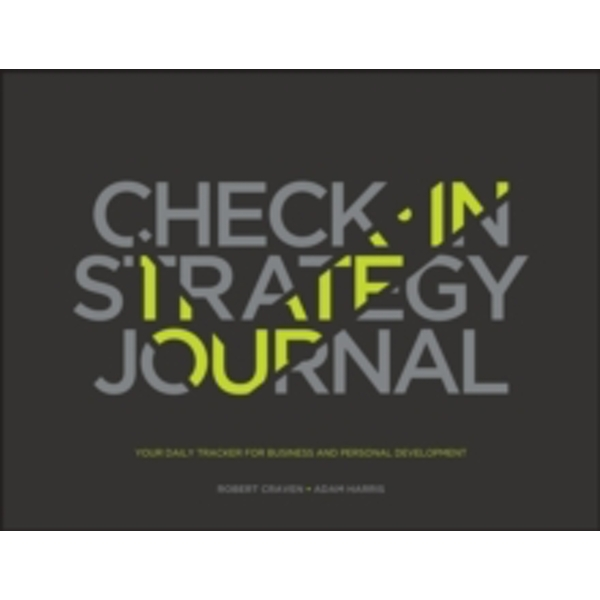 The Check-in Strategy Journal : Your Daily Tracker for Business and Personal Development