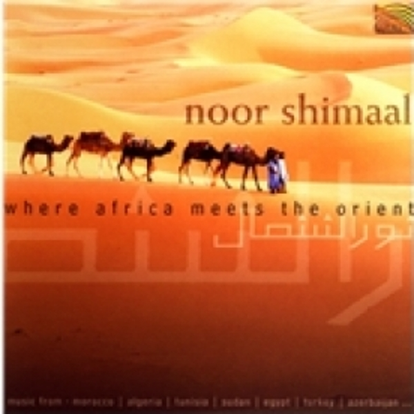 Noor Shimaal Where Africa Meets The Orient CD