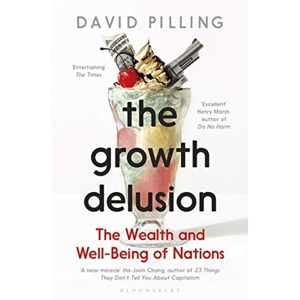 The Growth Delusion The Wealth and Well-Being of Nations Paperback / softback 2019