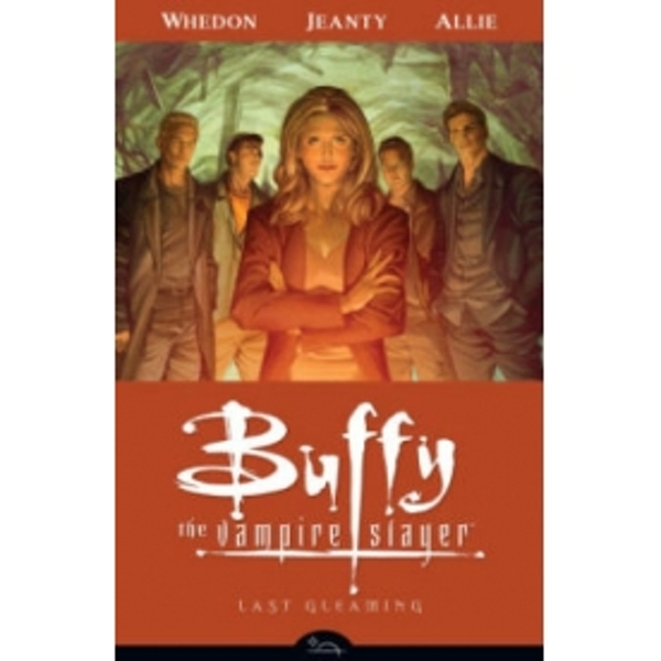 Buffy the Vampire Slayer Season 8 Volume 8: Last Gleaming