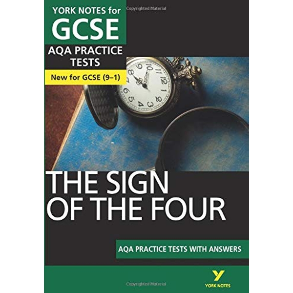 The Sign of the Four AQA Practice Tests: York Notes for GCSE (9-1)  Paperback / softback 2018