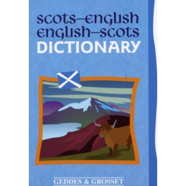 Scots-English : English-Scots Dictionary