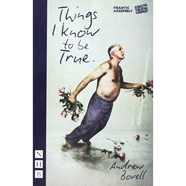 Things I Know to be True by Andrew Bovell (Paperback, 2016)