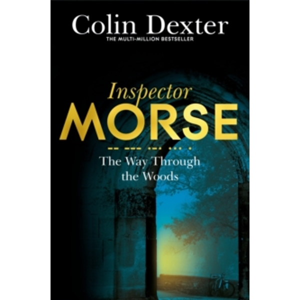 The Way Through the Woods by Colin Dexter (Paperback, 2016)