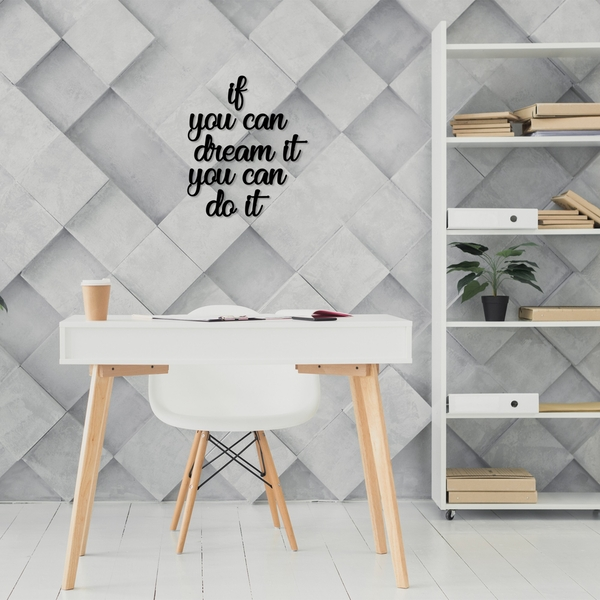If You Can Dream It You Can Do It Black Decorative Wooden Wall Accessory
