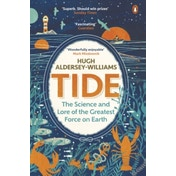 Tide: The Science and Lore of the Greatest Force on Earth by Hugh Aldersey-Williams (Paperback, 2017)