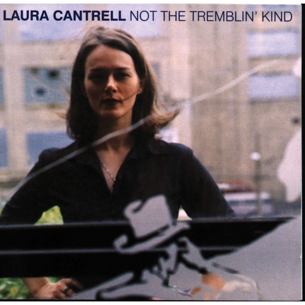 Laura Cantrell - Not The Tremblin Kind Vinyl