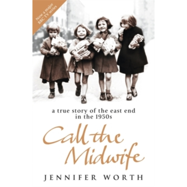 Call The Midwife: A True Story Of The East End In The 1950s Paperback