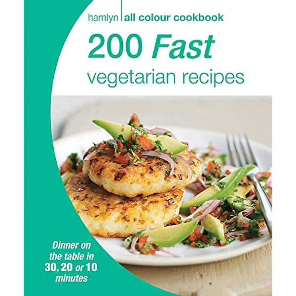 200 Fast Vegetarian Recipes: Hamlyn All Colour Cookbook by Octopus Publishing Group (Paperback, 2015)