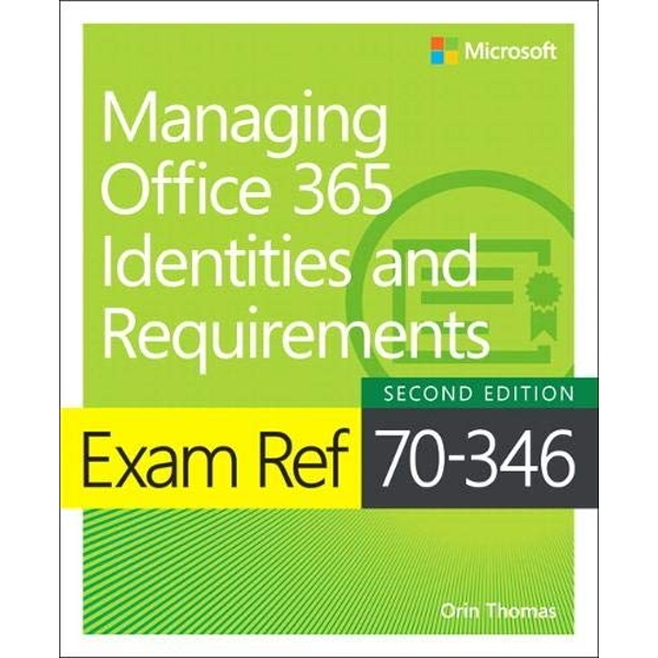 Exam Ref 70-346 Managing Office 365 Identities and Requirements by Orin Thomas (Paperback, 2017)