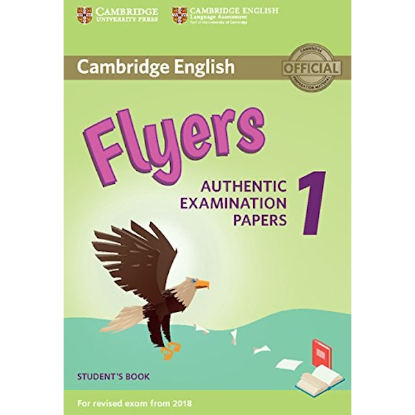 Cambridge English Flyers 1 for Revised Exam from 2018 Student's Book: Authentic Examination Papers by Cambridge University Press (Paperback, 2017)