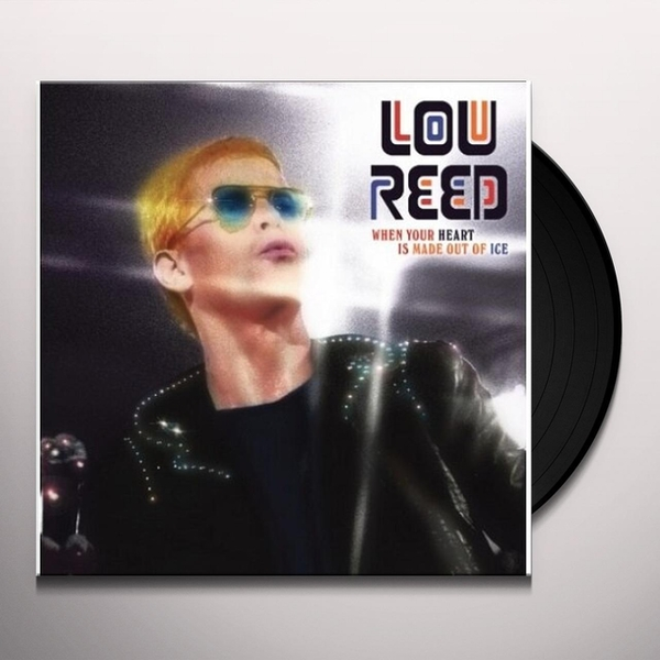 Lou Reed - When Your Heart Is Made Out Of Ice Vinyl