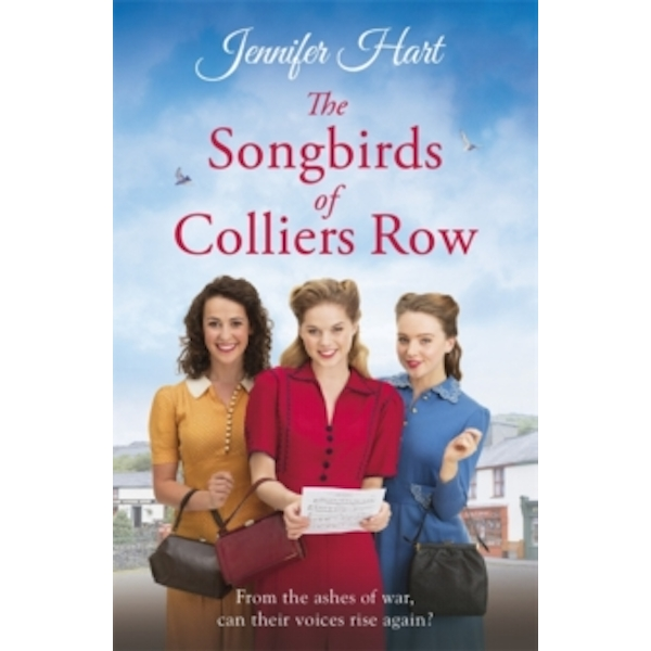 The Songbirds of Colliers Row: A cosy wartime family saga perfect for a winter's day