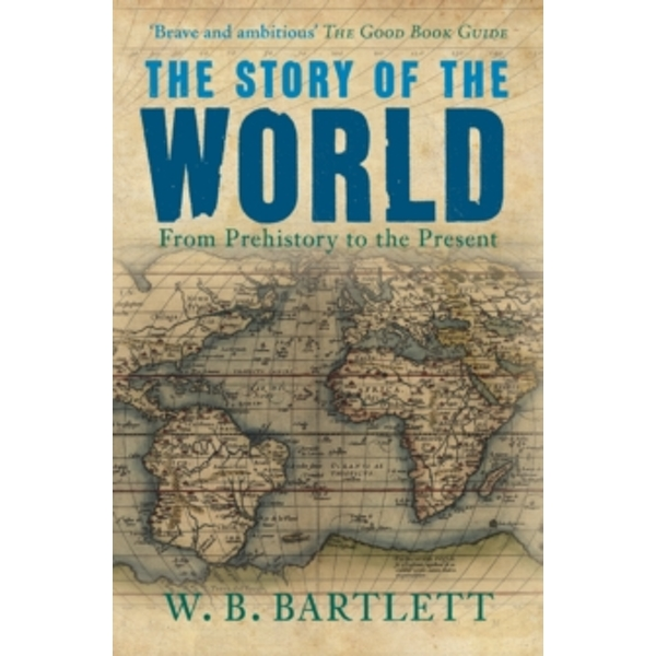 The Story of the World : From Prehistory to the Present