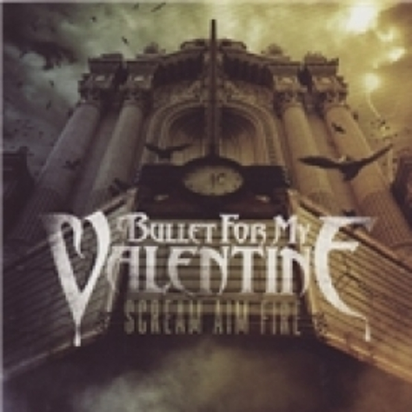 Bullet for My Valentine Scream Aim Fire CD