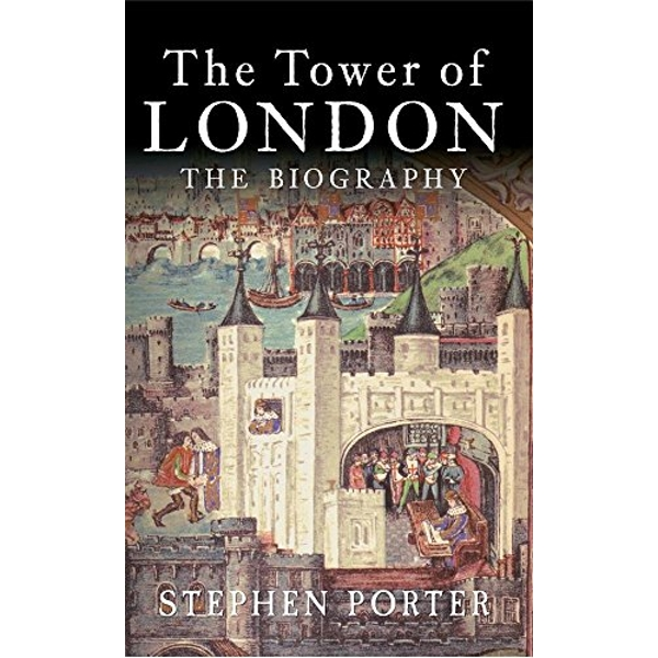 The Tower of London: The Biography by Stephen Porter (Paperback, 2015)