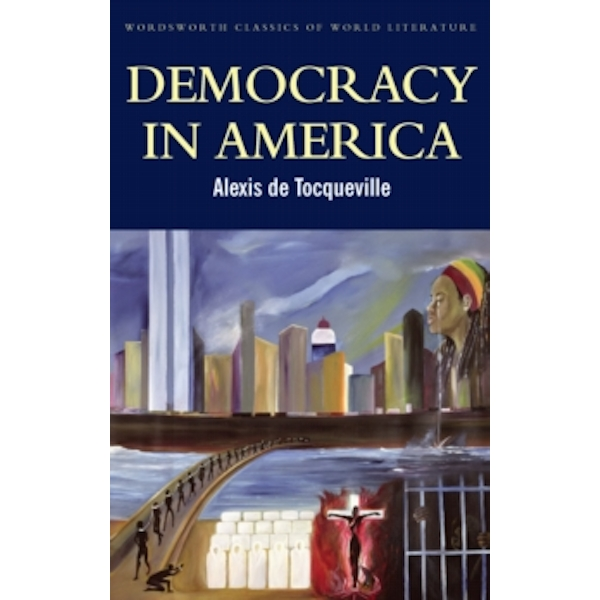 Democracy in America (Wordsworth Classics of World Literature)- Abridged version Paperback