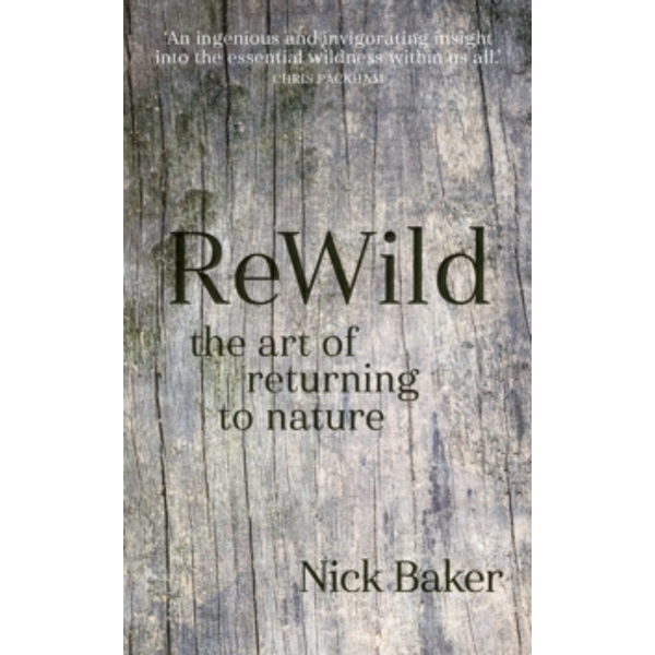 ReWild : The Art of Returning to Nature