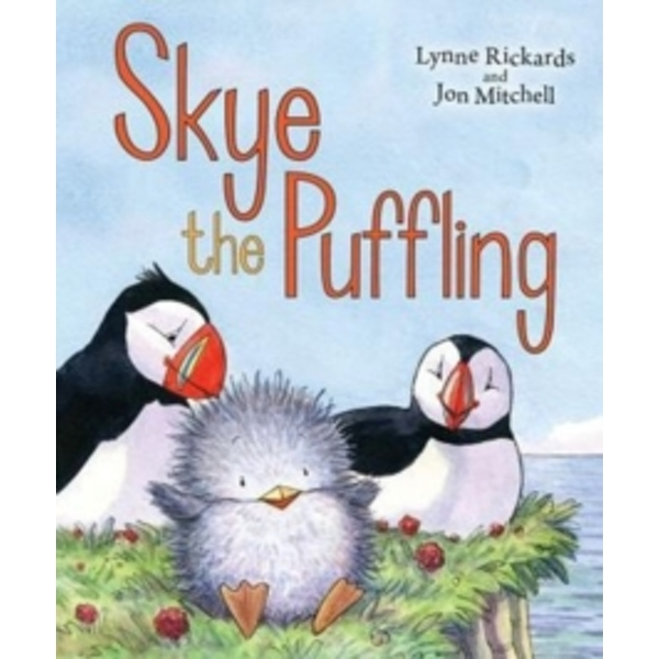 Skye the Puffling : A Baby Puffin's Adventure