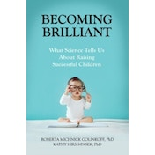 Becoming Brilliant: What Science Tells Us About Raising Successful Children by Roberta Michnick Golinkoff, Kathryn Hirsh-Pasek (Paperback, 2016)