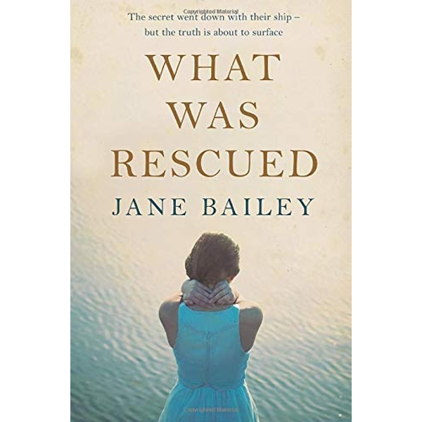 What Was Rescued by Jane Bailey (Paperback, 2017)