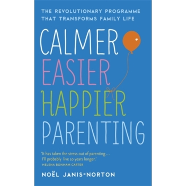 Calmer, Easier, Happier Parenting: The Revolutionary Programme That Transforms Family Life by Noel Janis-Norton (Paperback, 2016)